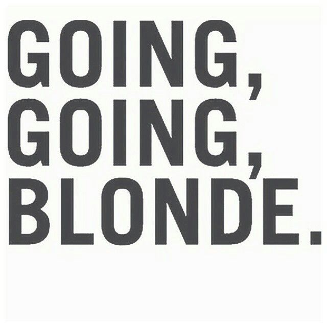 Going Going Blonde Hair Salon Quotes Hair Quotes Hairstylist Quotes