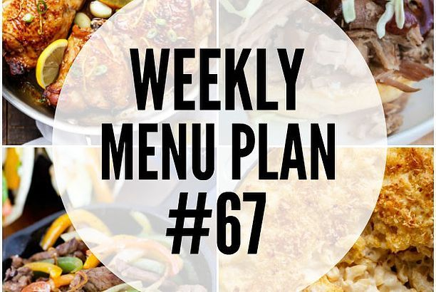 Weekly Menu Plan #67