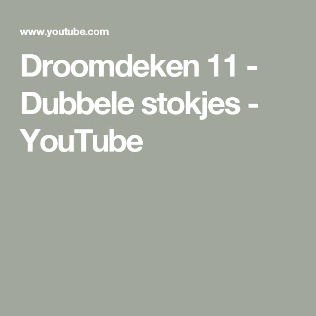 Droomdeken 11 Dubbele Stokjes Youtube Haken Pinterest