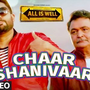 All Is Well S Chaar Shanivaar Full Song Released Latest Videos Mp3 Song Download Mp3 Song Movie Songs