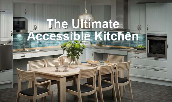 wheelchair accessible kitchens | the ultimate wheelchair
