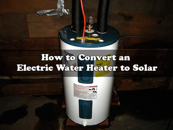 A Water Heater Can Consume A Lot Of Electricity And Is One Of The Appliances In Your House That Cost Solar Energy Diy Electric Water Heater Solar Water Heating