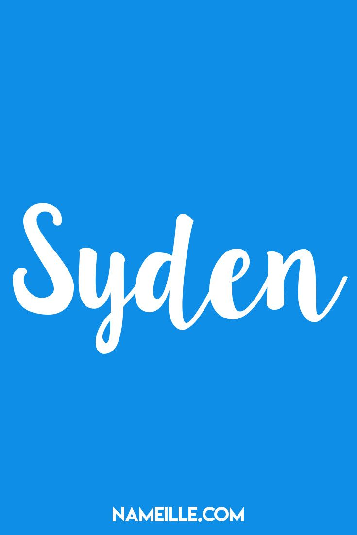 Syden I Baby Names You Haven't Hear Of I Nameille.com ...