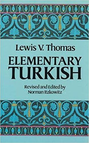 Elementary Turkish Dover Language Guides Lewis V Thomas Norman Itzkowitz 9780486250649 Amazon Com Books Language Guide Elementary Elementary Reading