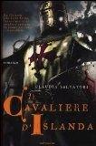 Il cavaliere d'Islanda di Claudia Salvatori (Mondadori, 2012)