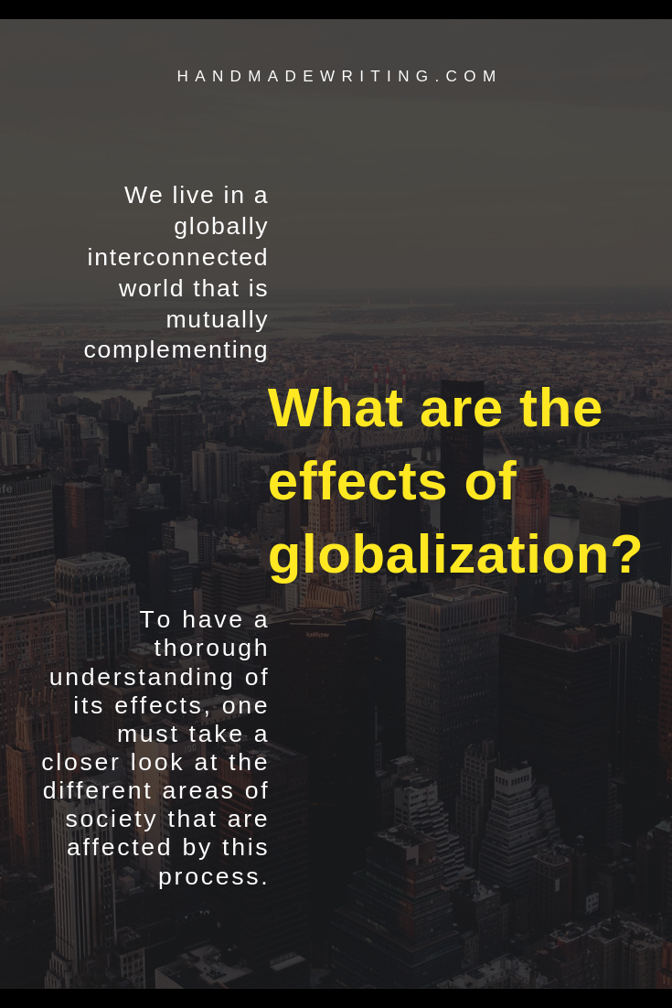 Positive And Negative Effect Of Globalization Essay Sample Writing Tips Essays