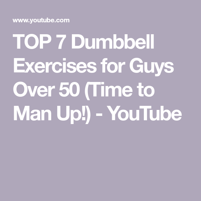 TOP 7 Dumbbell Exercises for Guys Over 50 (Time to Man Up!)