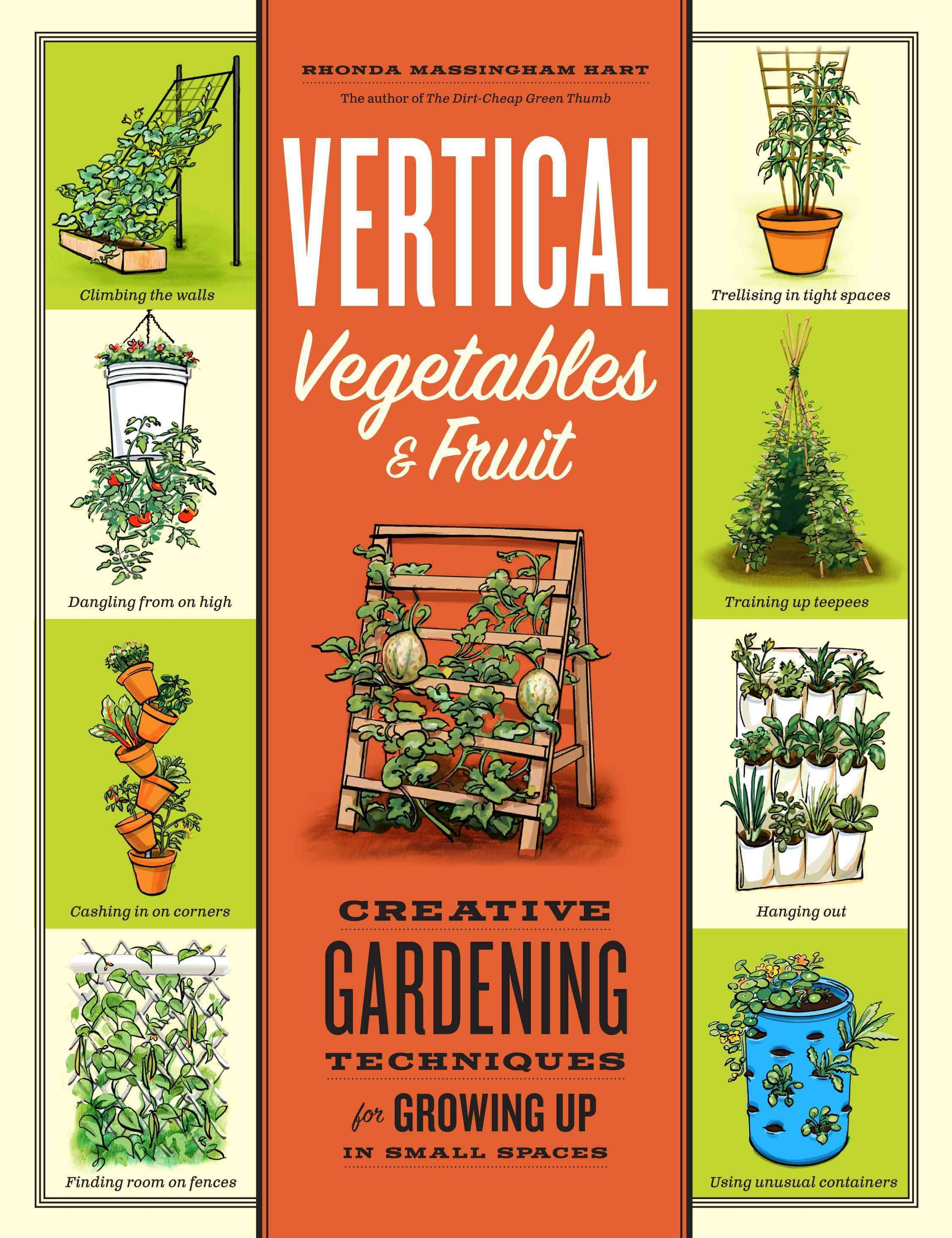Vertical Vegetables Amp Fruit Creative Gardening Techniques