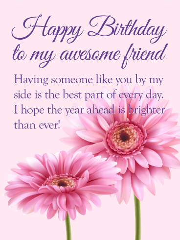 To My Awesome Friend Flower Happy Birthday Wishes Card An Awesome