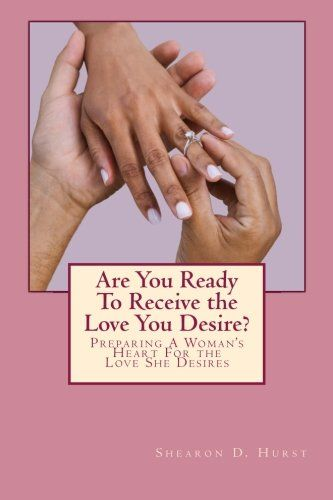 Are You Ready to Receive the Love You Desire - Book Review  http://askdavid.com/reviews/book/women/2368#