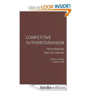 Competitive Authoritarianism Problems Of International Politics By Levitsky Way 8 81 Kindle Books Kindle Kindle Store