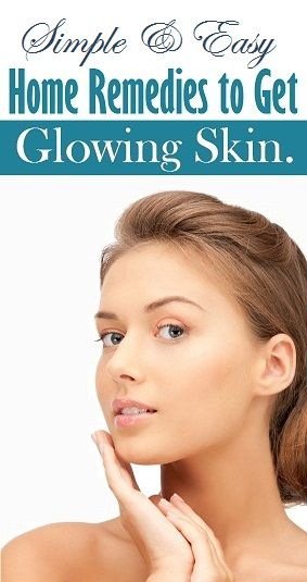 how to get healthy glowing skin home remedies
