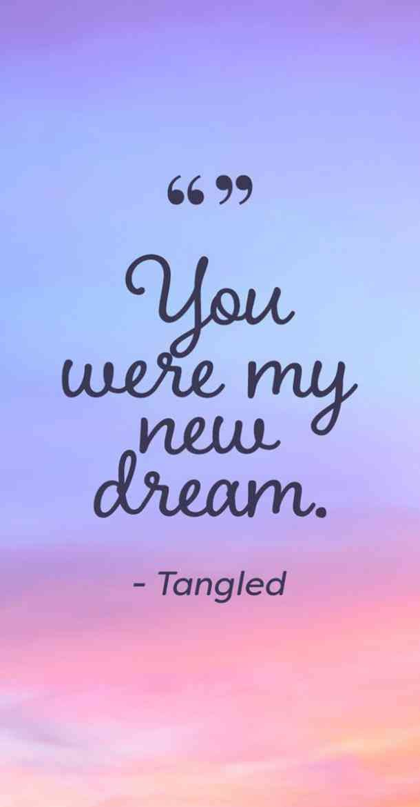 "#disney #tangled #disneyquotes #tangledquotes #disneyprincess  Follow us on Pinterest: www.pinterest.com/yourtango ""You were my new dream."" —  Tangled"