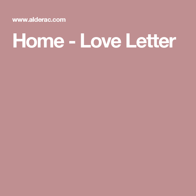 Home - Love Letter