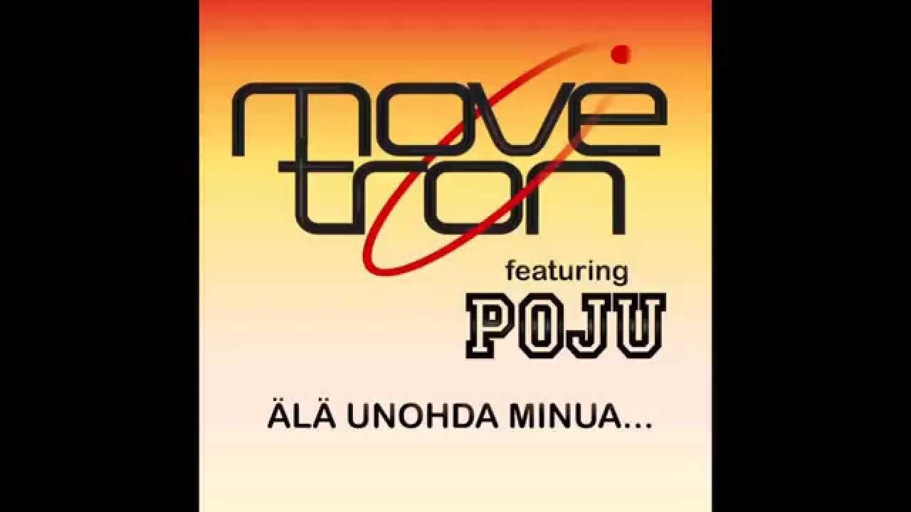 MOVETRON feat POJU - ÄLÄ UNOHDA MINUA...