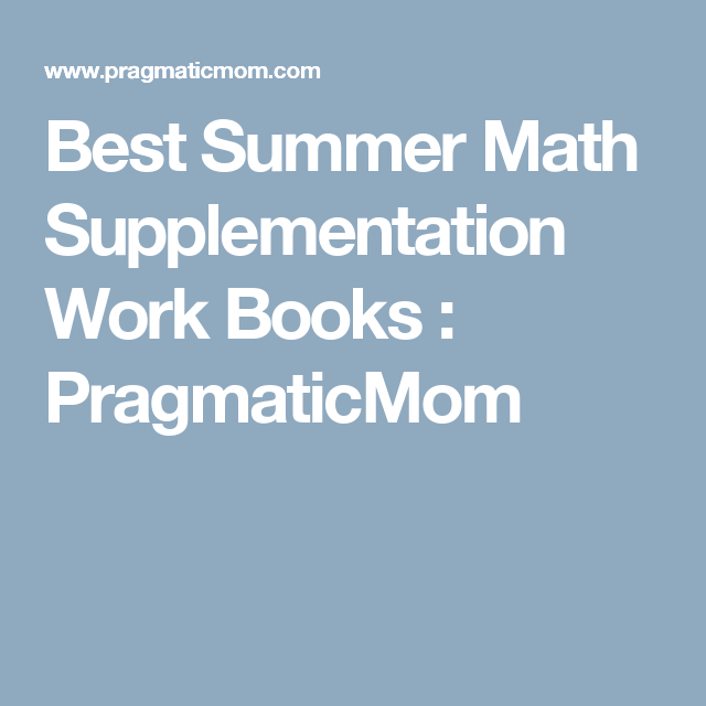 Best Summer Math Supplementation Work Books  : PragmaticMom