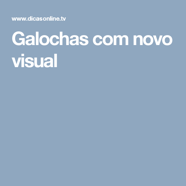 Galochas com novo visual