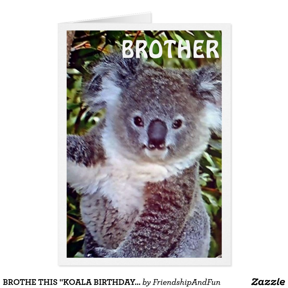 Brothe This Koala Birthday Card Is Just For You