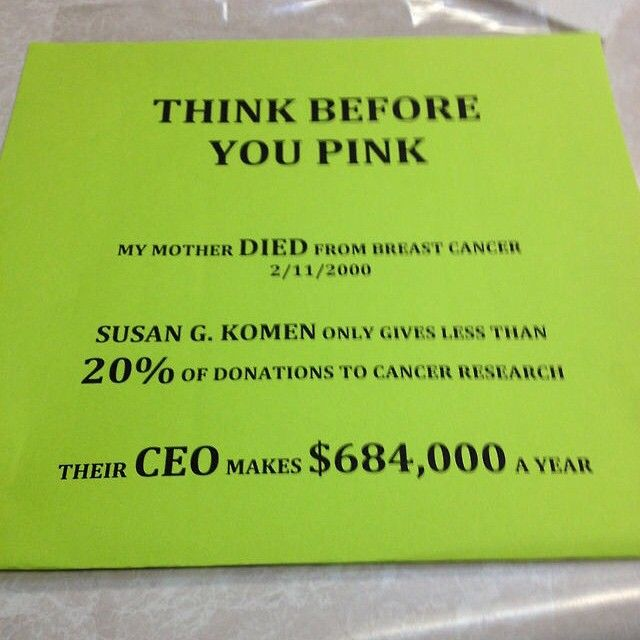 "Came across this info on webstagram & tumblr. I gotta go research:   ""IS THIS TRUE? Not only is it true, it gets worse. The Susan G Komen For The Cure Foundation has actually successfully sued ""competing"" charities, becuz (paraphrasing) their ""message/ branding was infringing."" You read correctly: they took $ that ppl donated to cure cancer & hired lawyers with it, to sue OTHER groups trying to find a cure for cancer, who, in turn, had to use their donated $ to hire their own lawyers to…"