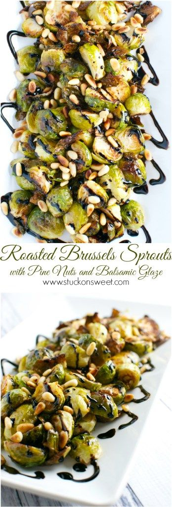 Roasted Brussels Sprouts with Toasted Pine Nuts and Balsamic Glaze #thanksgivingrecipes