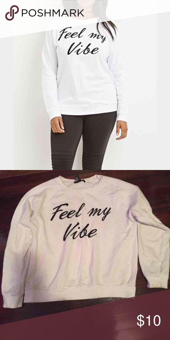 """"""" feel my vibe """" sweat shirt Very cute now for spring with shorts :) like new no stains! Says size M but fits for a small too! Forever 21 Sweaters Crew & Scoop Necks"""