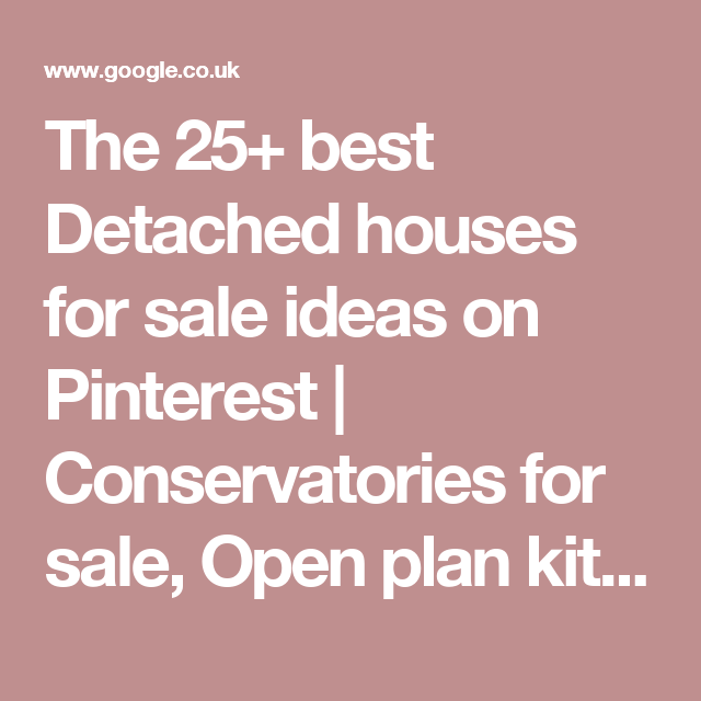 The 25+ Best Detached Houses For Sale Ideas On Pinterest
