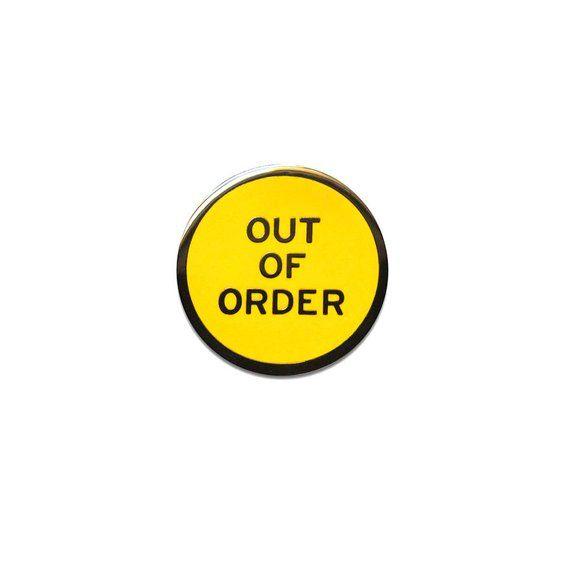 Enamel Pins Out Of Order Etsy Enamel Pins Enamel Lapel Pin Make Enamel Pins