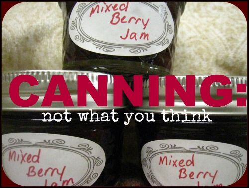 Canning: Not What You Think!