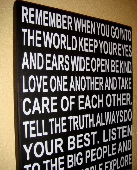 Take Care Of Each Other: Remember When You Go Into The World Keep Your Eyes And