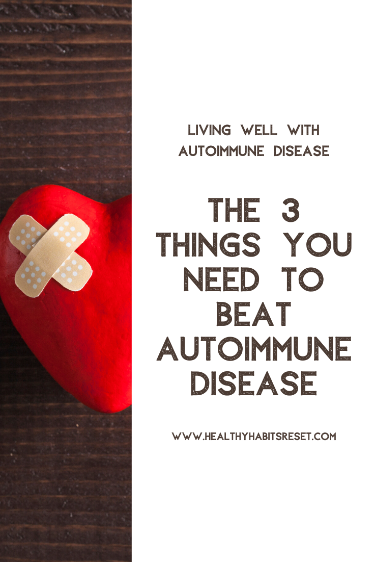 The 3 Things You Need to Beat Autoimmune Disease