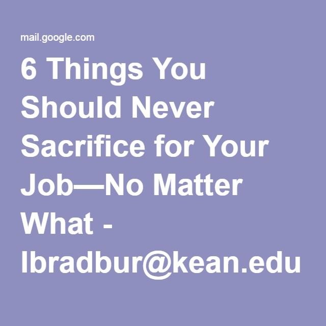 6 Things You Should Never Sacrifice for Your Job\u2014No Matter What - internship thank you letter