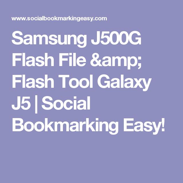 Samsung J500G Flash File & Flash Tool Galaxy J5 | Social Bookmarking