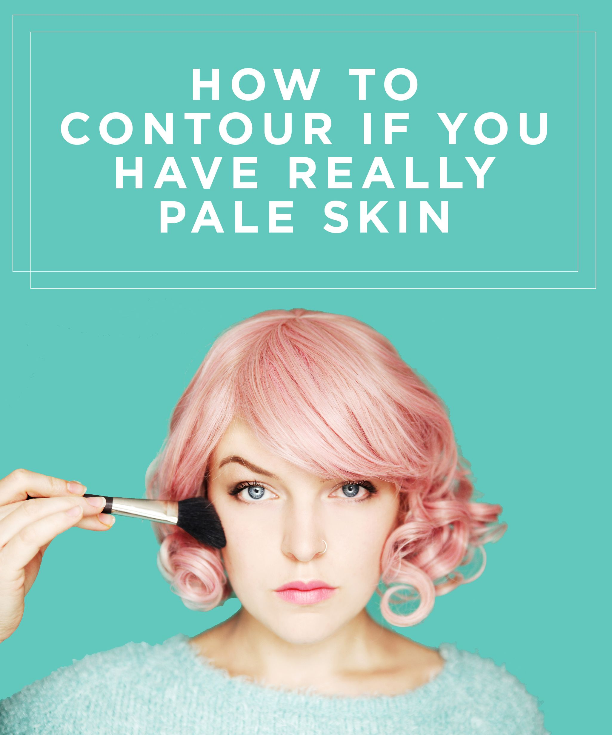 How To Contour Pale Skin in 8 Easy Steps Pale skin