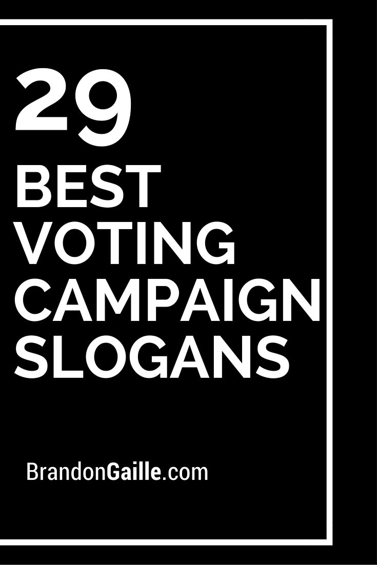 List Of The Best Voting Campaign Slogans Campaign