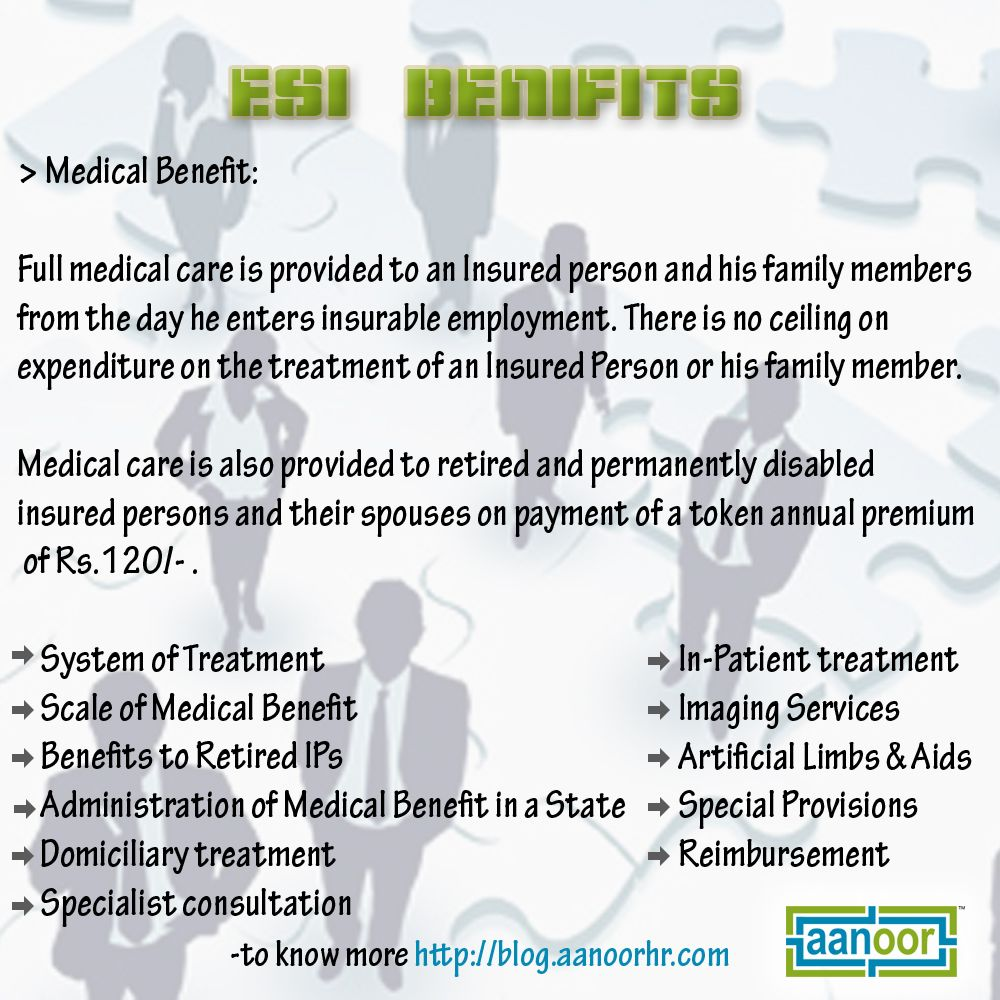 Esi Benefits Medical Benefit Full Medical Care Is Provided To An Insured Person And His Family The Day He Enters Insurable Medical Care Medical Employment