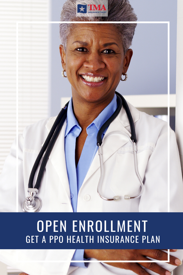Open Enrollment Your Chance To Get a PPO Health