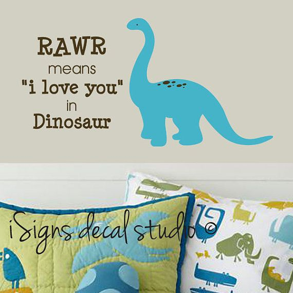 DINOSAUR RAWR ROAR means I love you in Dinosaur Wall Decal - Nursery, Kids room, boys decal sticker