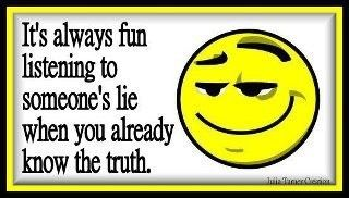 Someones Lie Quotes Quote Lies Truth Smug Face Funny Quotes Quotes Words