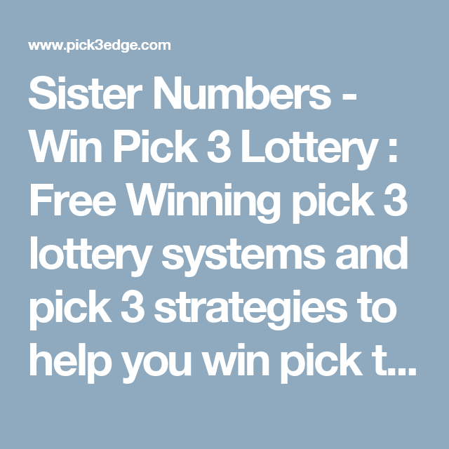 Sister Numbers - Win Pick 3 Lottery : Free Winning pick 3 lottery