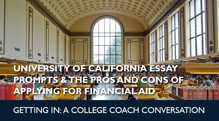 University Of California Essay Prompt And Pro Con Applying For Financial Aid College Scholarship Lmu