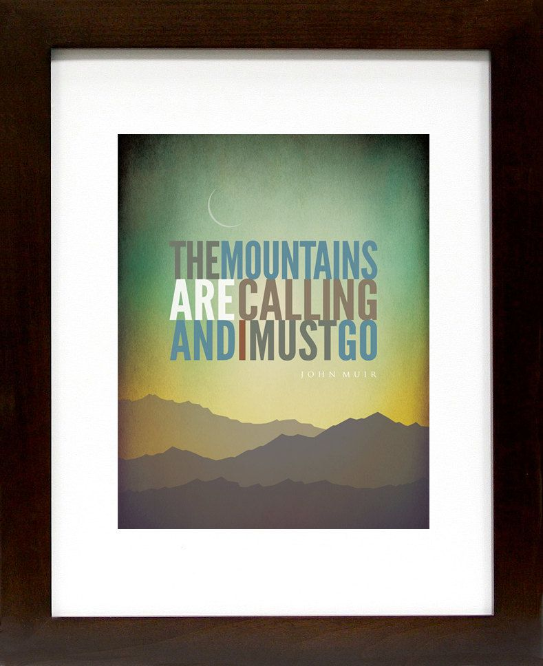 John Muir  - The Mountains are Calling - Hiking, Typographic, Outdoor, Nature NEW 11X14 Vertical Giclee, Decor & Housewares Wall decor. $30.00, via Etsy.