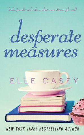[ Desperate Measures, by Elle Casey ]