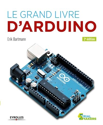 Un Guide Pour Utiliser Facilement Arduino Une Carte Programmable A Microcontroleur Open Source A Travers Une Vi Arduino Projets Arduino Electronique Pratique