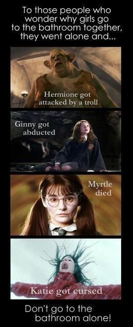Harry Potter Saying Why Girls Go To The Bathroom Together Harry Potter Puns Harry Potter Memes Hilarious Harry Potter Tumblr