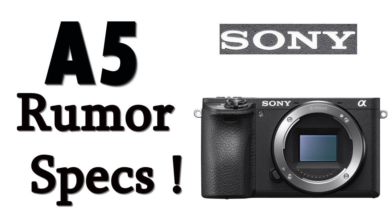Sony A5 Rumor specifications ! Low cost Full frame sony Mirrorless