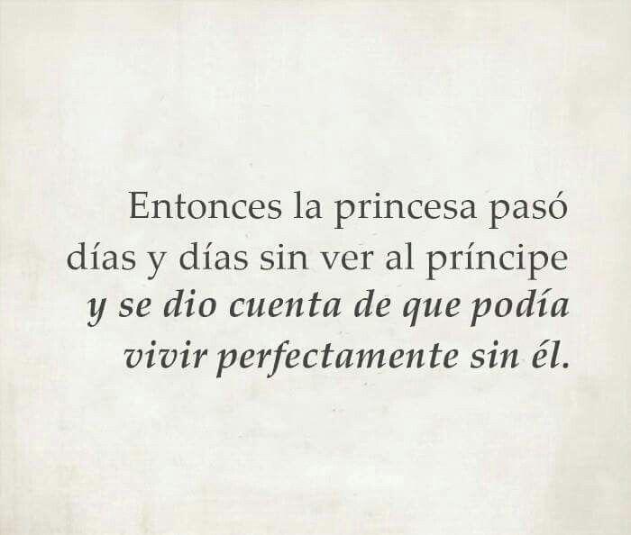 Puedes vivir sin un príncipe