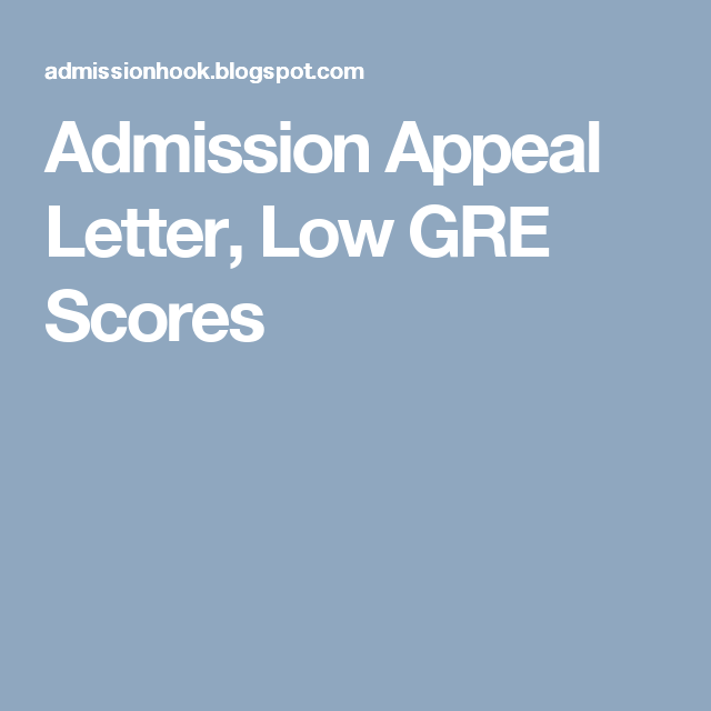 Admission Appeal Letter Low Gre Scores  Nursing Intent Letter