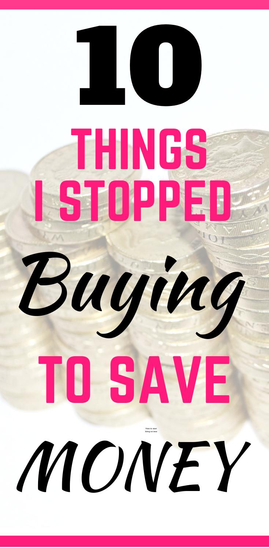 10 Dinge, die ich aufgehört habe zu kaufen, um Geld zu sparen   – How To Save Money