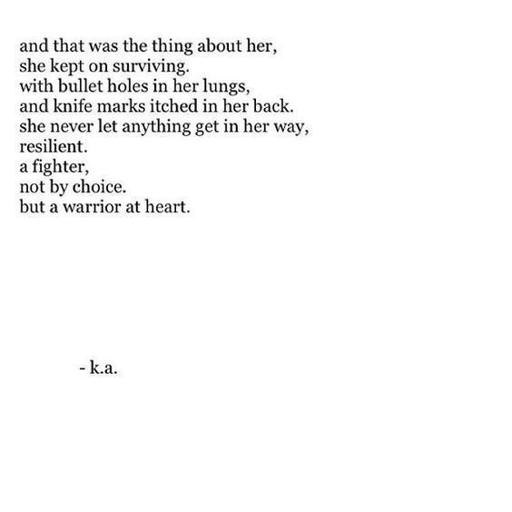 A warrior at heart.