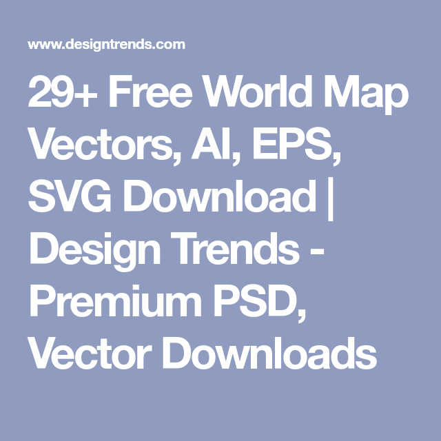 29 free world map vectors ai eps svg download design trends 29 free world map vectors ai eps svg download design trends gumiabroncs Gallery